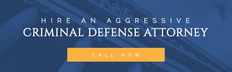 hire an aggressive criminal defense attorney