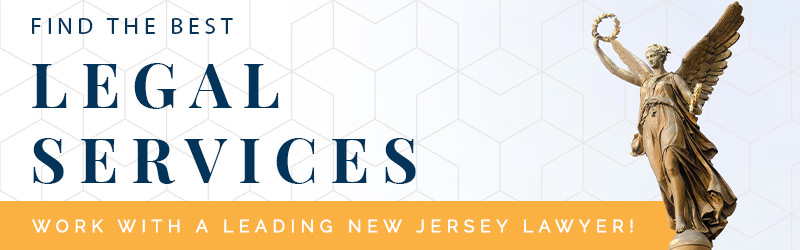 find the best legal services work with a leading new jersey lawyer